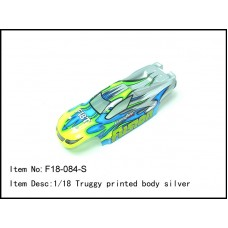 F18-084-S  1/18 Truggy printed body silver