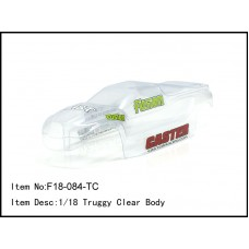 F18-084-TC  1/18 Truggy Clear Body